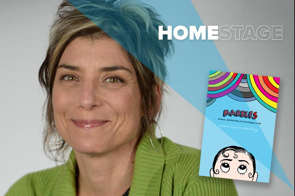Image shows photo of Author Ellen Forney and the word ```HomeStage' is overlaid on the bottom.