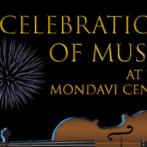 A Celebration of Music at the Mondavi Center - March 15, 2020