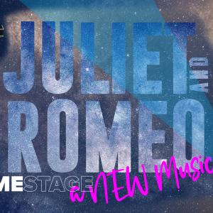 Image shows the words: Juliet and Romeo - A New Musical - HomeStage