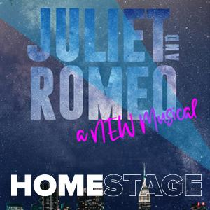 Photos shows a blue background with the words: Juliet and Romeo - A New Musical - HomeStage
