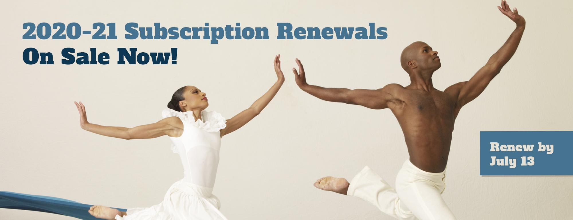 20-21 Subscription Renewals On Sale Now!